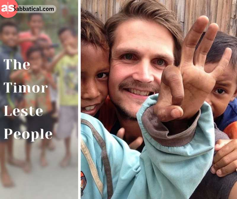 Despite their harships throughout the history, Timor Leste people are one of the friendliest you'll have a chance of meeting.