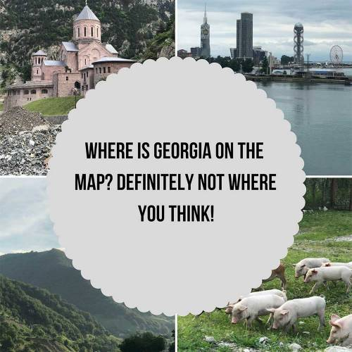 Where is Georgia on the Map? (Definitely Not Where You Think!)
